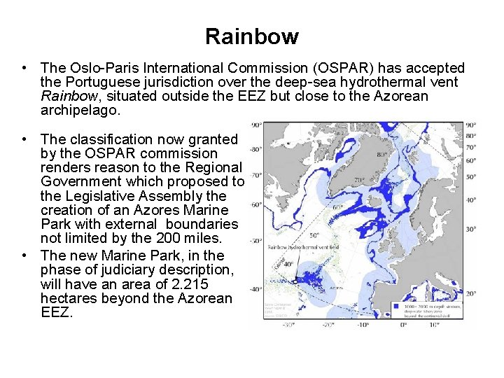 Rainbow • The Oslo-Paris International Commission (OSPAR) has accepted the Portuguese jurisdiction over the