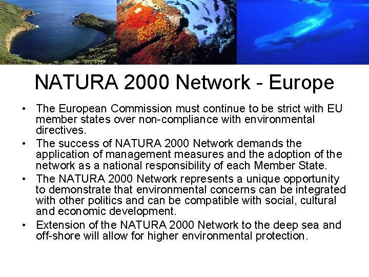 NATURA 2000 Network - Europe • The European Commission must continue to be strict