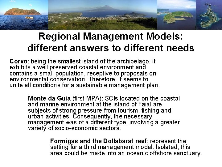 Regional Management Models: different answers to different needs Corvo: being the smallest island of