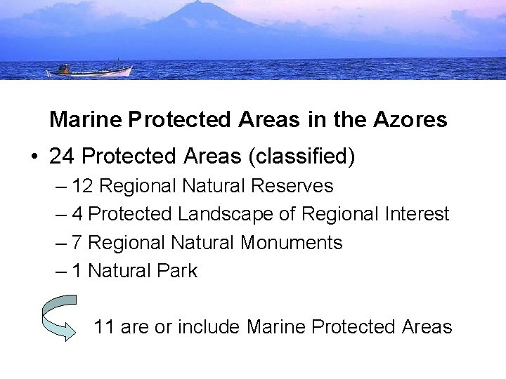 Marine Protected Areas in the Azores • 24 Protected Areas (classified) – 12 Regional