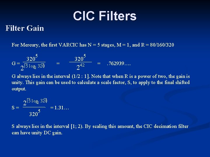 CIC Filters Filter Gain For Mercury, the first VARCIC has N = 5 stages,
