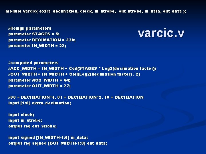 module varcic( extra_decimation, clock, in_strobe, out_strobe, in_data, out_data ); //design parameters parameter STAGES =