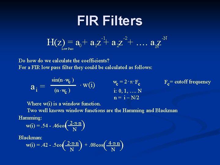 FIR Filters -1 -2 H(z) = a 0 + a 1 z + a