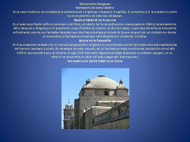 Monumentos Religiosos Monasterio de Santa Catalina. En el casco histórico se contabiliza la existencia