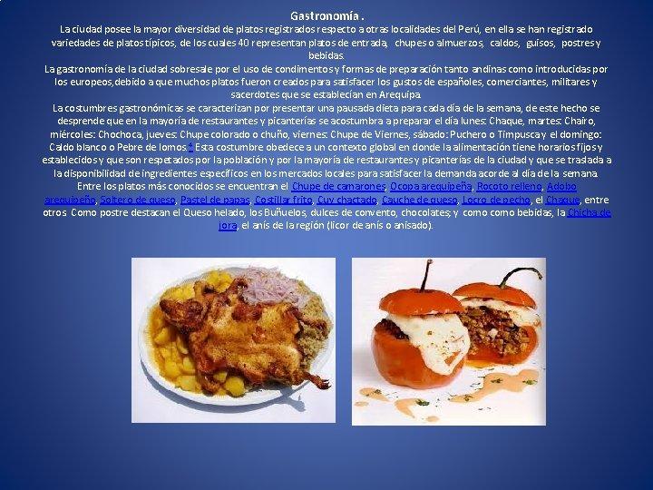 Gastronomía. La ciudad posee la mayor diversidad de platos registrados respecto a otras