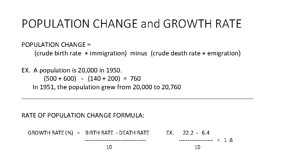 POPULATION CHANGE and GROWTH RATE POPULATION CHANGE = (crude birth rate + immigration) minus