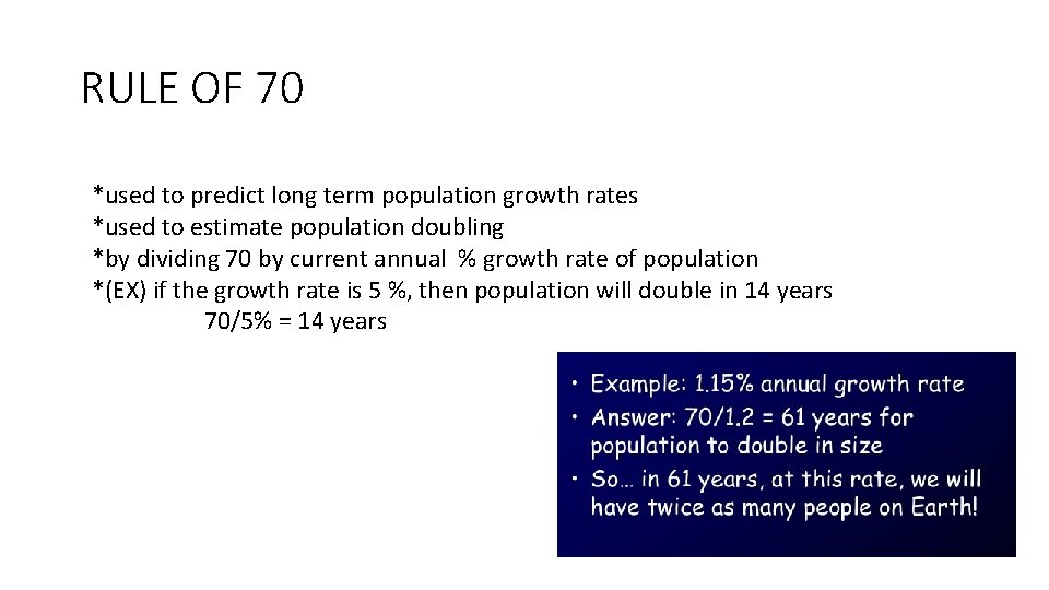 RULE OF 70 *used to predict long term population growth rates *used to estimate