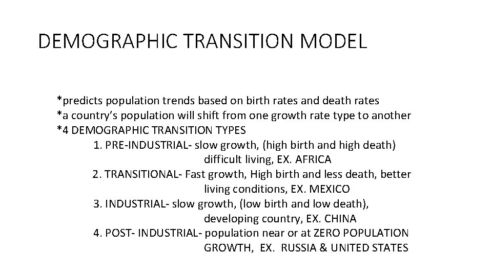DEMOGRAPHIC TRANSITION MODEL *predicts population trends based on birth rates and death rates *a