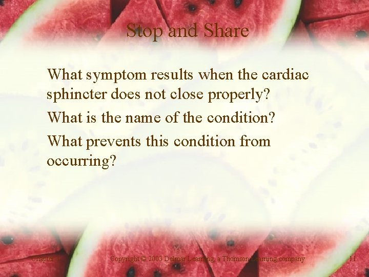 Stop and Share What symptom results when the cardiac sphincter does not close properly?