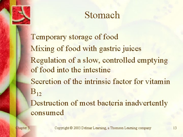 Stomach Temporary storage of food Mixing of food with gastric juices Regulation of a