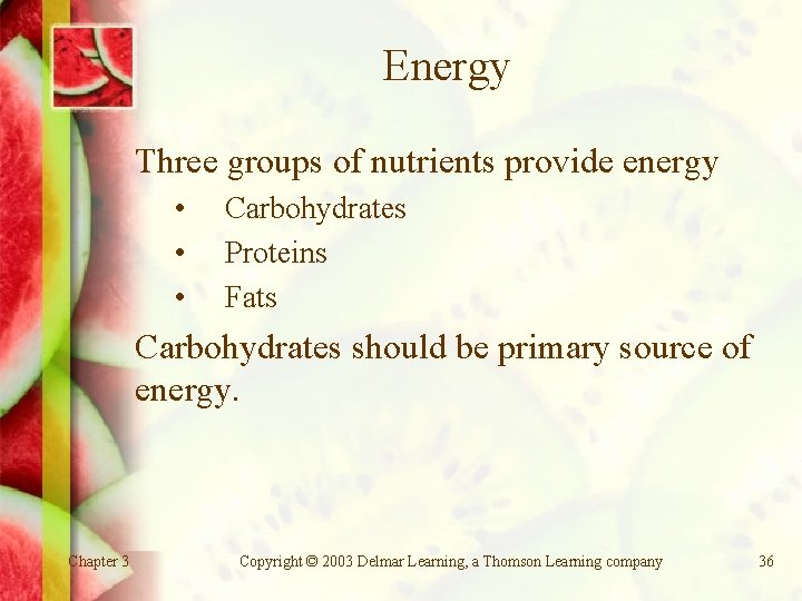 Energy Three groups of nutrients provide energy • • • Carbohydrates Proteins Fats Carbohydrates
