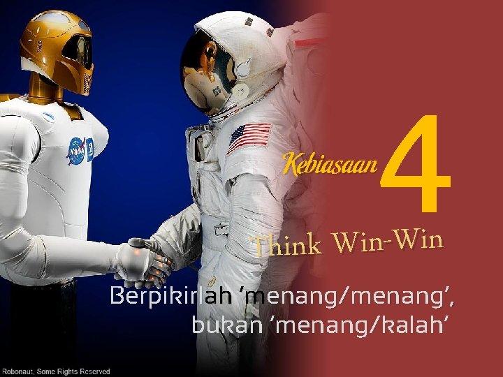 4 Kebiasaan Think Win-Win Berpikirlah 'menang/menang', bukan 'menang/kalah'