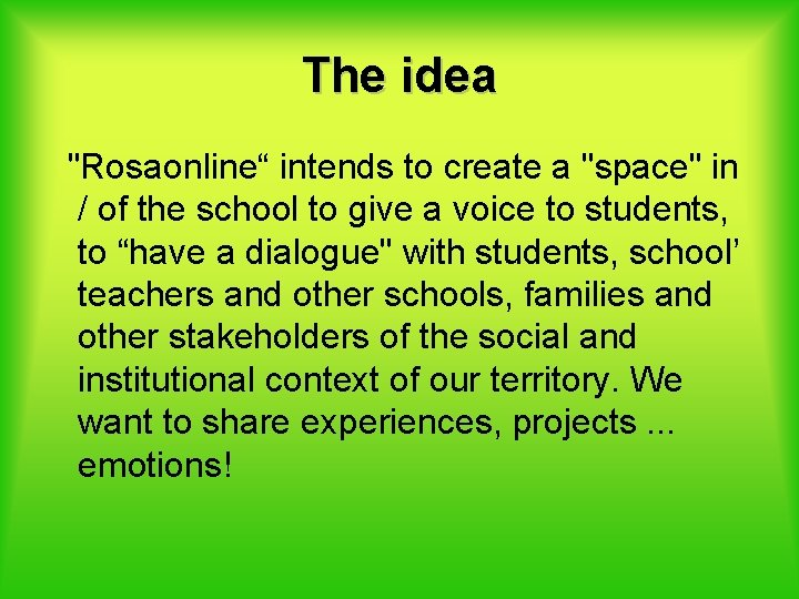 """The idea """"Rosaonline"""" intends to create a """"space"""" in / of the school to"""