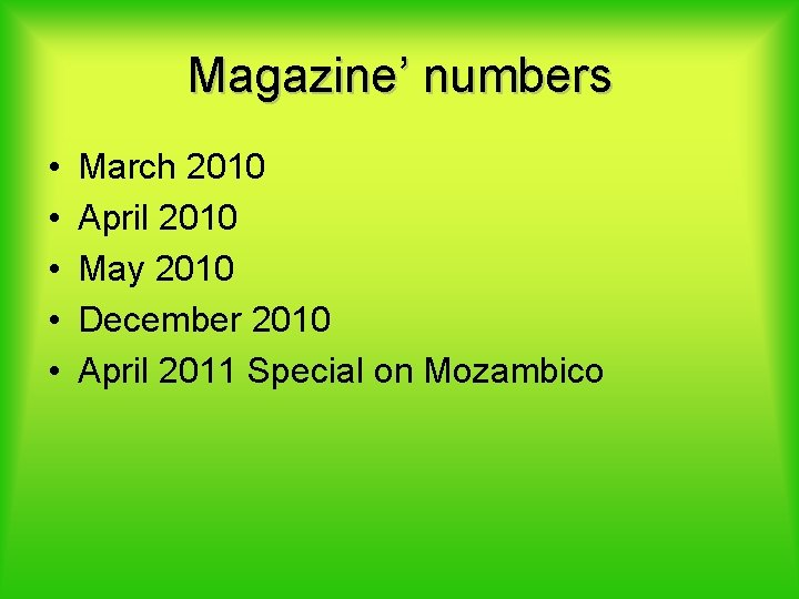 Magazine' numbers • • • March 2010 April 2010 May 2010 December 2010 April