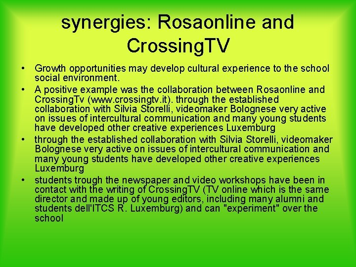 synergies: Rosaonline and Crossing. TV • Growth opportunities may develop cultural experience to the