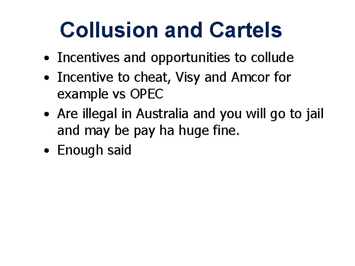 Collusion and Cartels • Incentives and opportunities to collude • Incentive to cheat, Visy