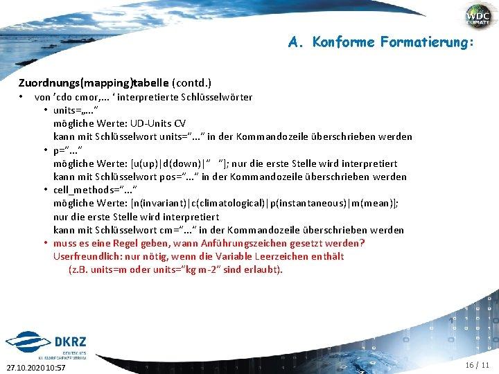 A. Konforme Formatierung: Zuordnungs(mapping)tabelle (contd. ) • von 'cdo cmor, . . . '