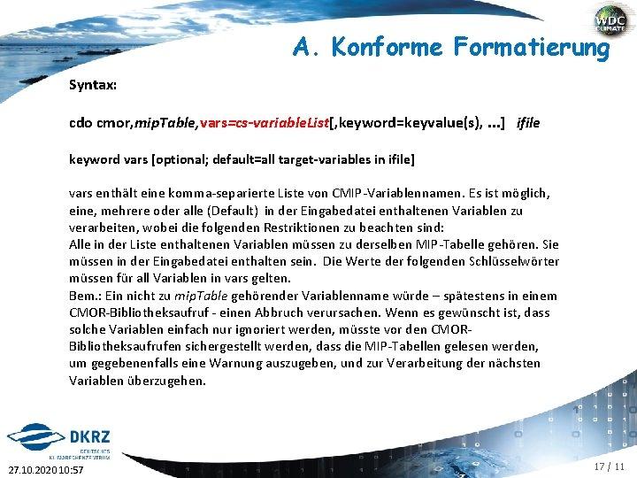 A. Konforme Formatierung Syntax: cdo cmor, mip. Table, vars=cs-variable. List[, keyword=keyvalue(s), . . .
