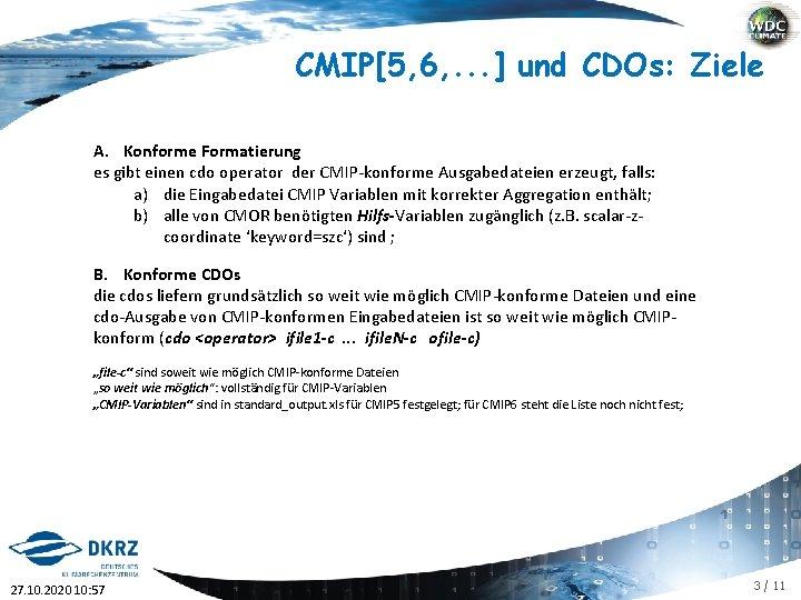 CMIP[5, 6, . . . ] und CDOs: Ziele A. Konforme Formatierung es gibt