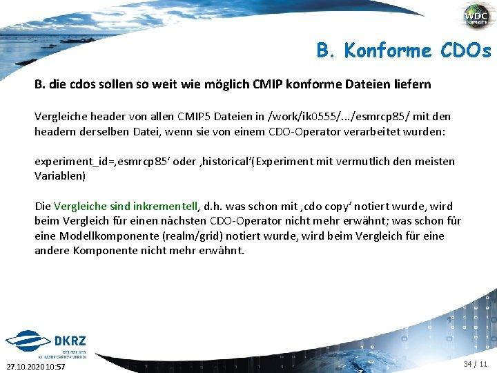 B. Konforme CDOs B. die cdos sollen so weit wie möglich CMIP konforme Dateien