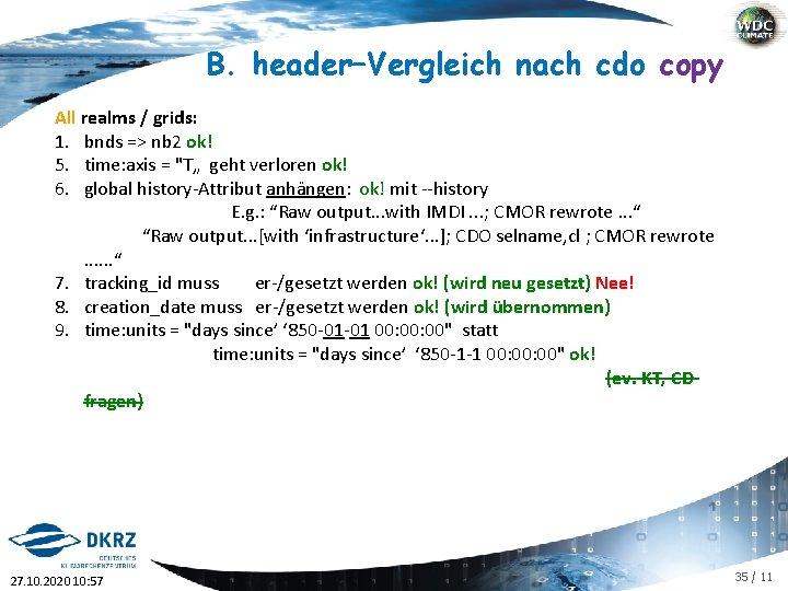 B. header–Vergleich nach cdo copy All realms / grids: 1. bnds => nb 2