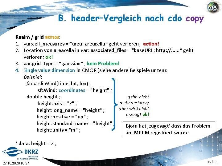 """B. header–Vergleich nach cdo copy Realm / grid atmos: 1. var: cell_measures = """"area:"""