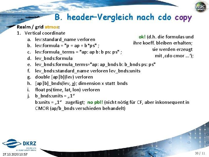 B. header–Vergleich nach cdo copy Realm / grid atmos: 1. Vertical coordinate ok! (d.