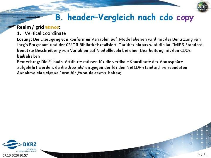 B. header–Vergleich nach cdo copy Realm / grid atmos: 1. Vertical coordinate Lösung: Die