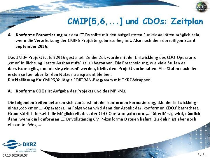 CMIP[5, 6, . . . ] und CDOs: Zeitplan A. Konforme Formatierung mit den