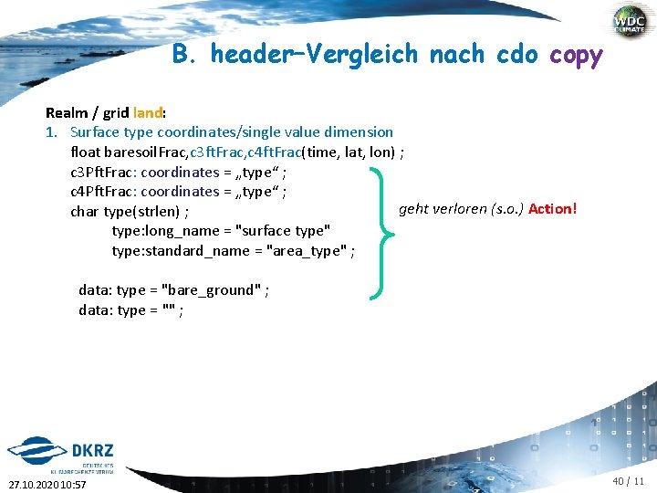 B. header–Vergleich nach cdo copy Realm / grid land: 1. Surface type coordinates/single value