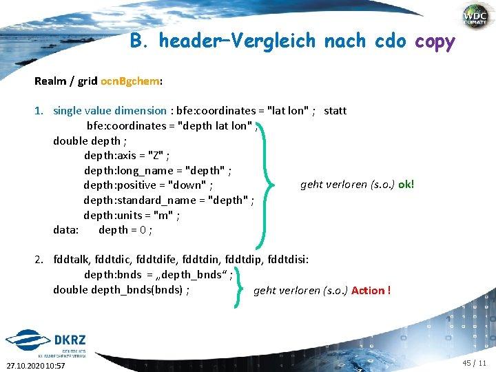B. header–Vergleich nach cdo copy Realm / grid ocn. Bgchem: 1. single value dimension