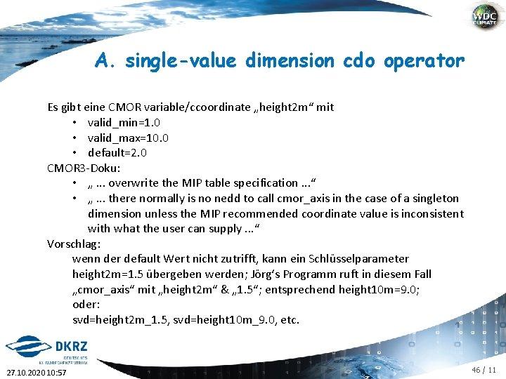 "A. single-value dimension cdo operator Es gibt eine CMOR variable/ccoordinate ""height 2 m"" mit"