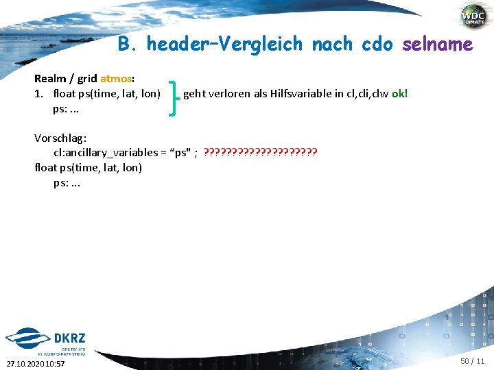 B. header–Vergleich nach cdo selname Realm / grid atmos: 1. float ps(time, lat, lon)