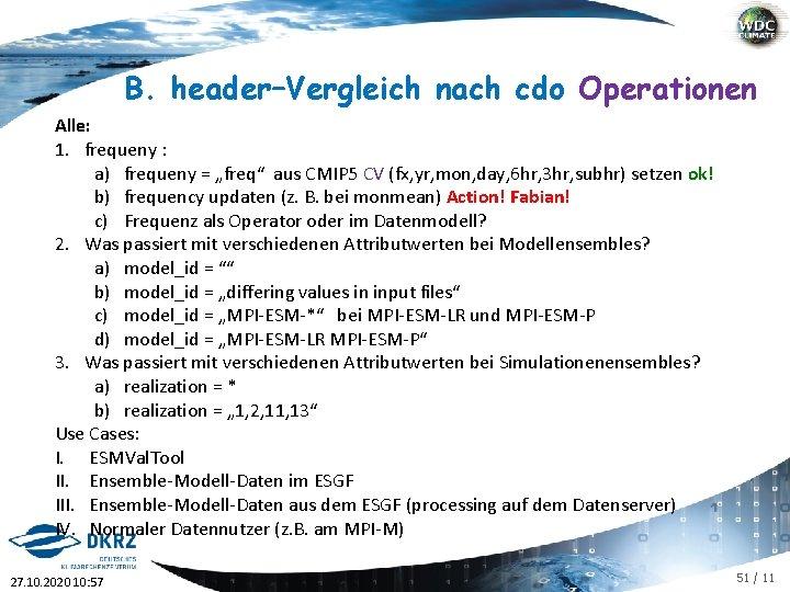 """B. header–Vergleich nach cdo Operationen Alle: 1. frequeny : a) frequeny = """"freq"""" aus"""