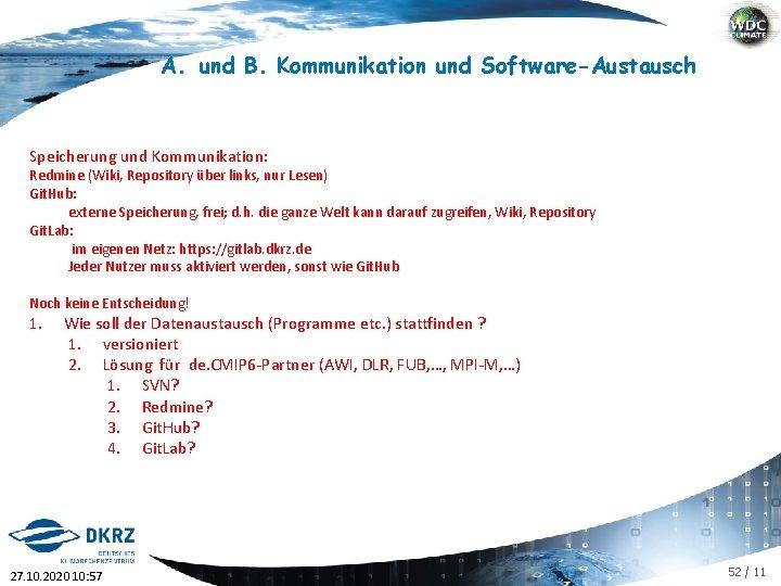 A. und B. Kommunikation und Software-Austausch Speicherung und Kommunikation: Redmine (Wiki, Repository über links,