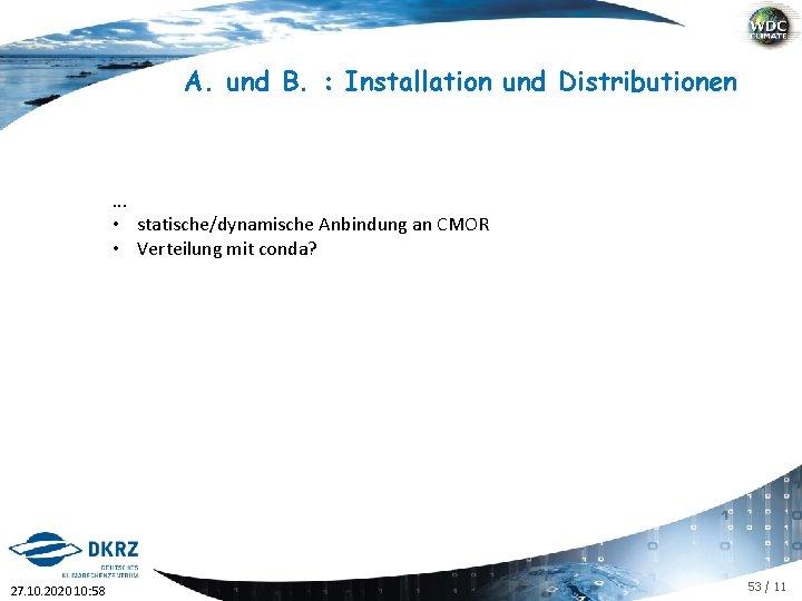 A. und B. : Installation und Distributionen . . . • statische/dynamische Anbindung an