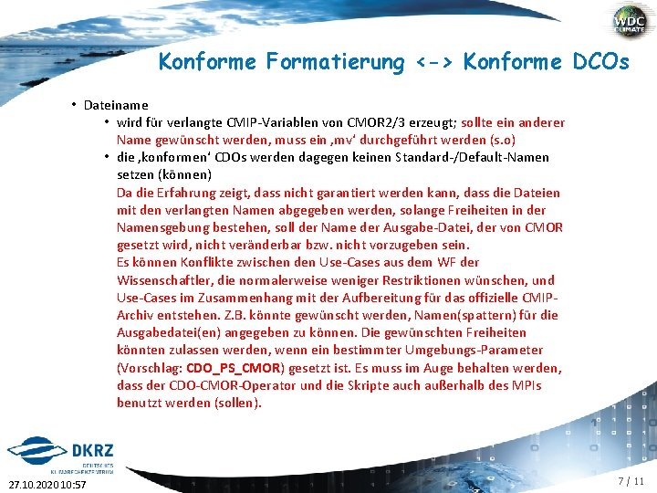 Konforme Formatierung <-> Konforme DCOs • Dateiname • wird für verlangte CMIP-Variablen von CMOR