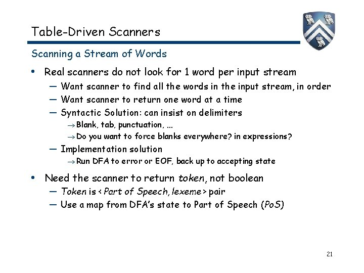 Table-Driven Scanners Scanning a Stream of Words • Real scanners do not look for