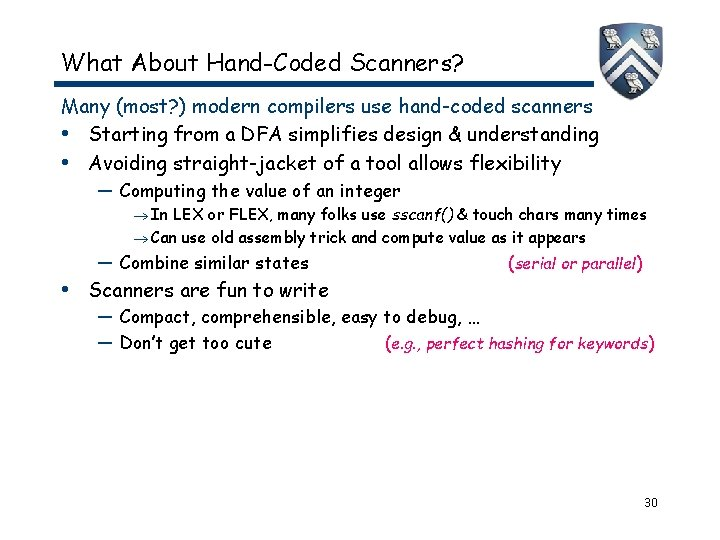 What About Hand-Coded Scanners? Many (most? ) modern compilers use hand-coded scanners • Starting