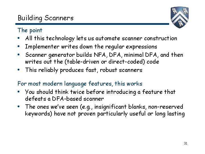 Building Scanners The point • All this technology lets us automate scanner construction •