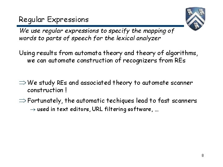 Regular Expressions We use regular expressions to specify the mapping of words to parts