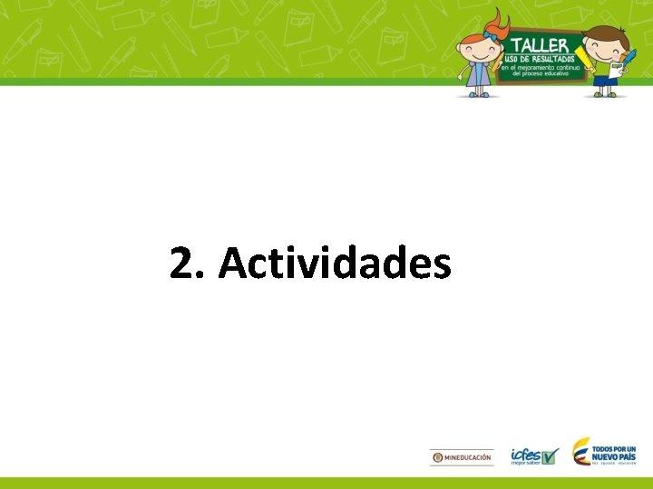 2. Actividades