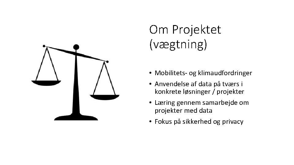 Om Projektet (vægtning) • Mobilitets- og klimaudfordringer • Anvendelse af data på tværs i