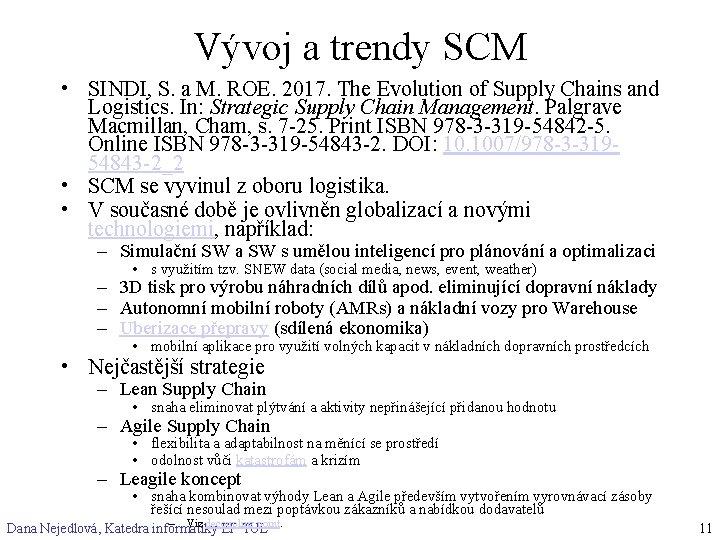 Vývoj a trendy SCM • SINDI, S. a M. ROE. 2017. The Evolution of