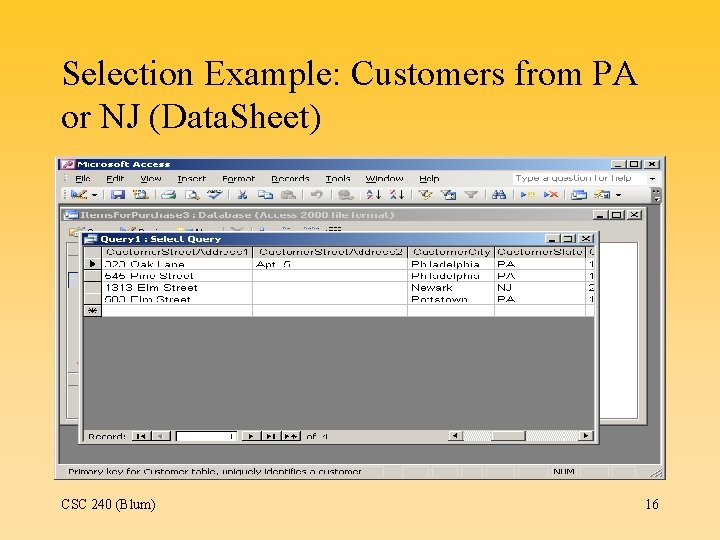 Selection Example: Customers from PA or NJ (Data. Sheet) CSC 240 (Blum) 16