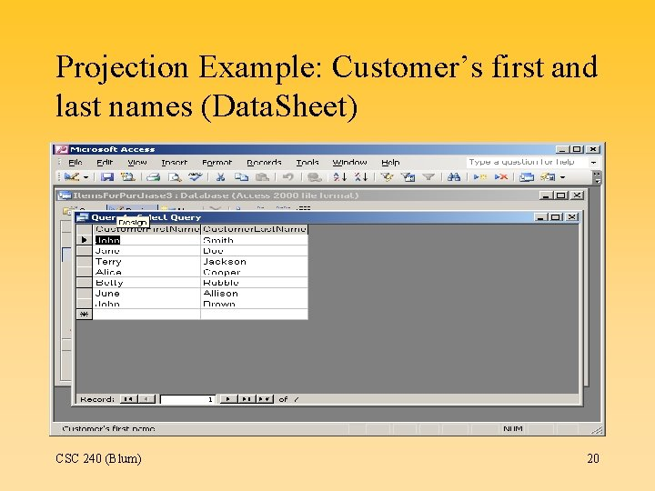 Projection Example: Customer's first and last names (Data. Sheet) CSC 240 (Blum) 20
