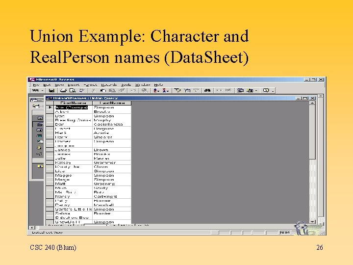 Union Example: Character and Real. Person names (Data. Sheet) CSC 240 (Blum) 26