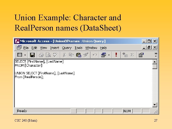 Union Example: Character and Real. Person names (Data. Sheet) CSC 240 (Blum) 27
