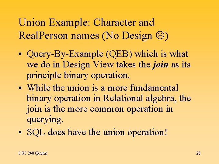 Union Example: Character and Real. Person names (No Design ) • Query-By-Example (QEB) which
