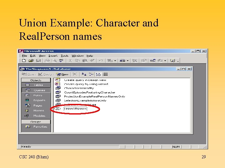 Union Example: Character and Real. Person names CSC 240 (Blum) 29